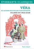 Auguste de Villiers de L'Isle-Adam - Véra et autres nouvelles fantastiques.