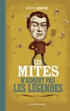 Auguste Derrière - Les mites n'aiment pas les légendes.