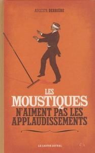 Auguste Derrière - Les moustiques n'aiment pas les applaudissements.