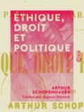 Auguste Dietrich et Arthur Schopenhauer - Éthique, Droit et Politique.