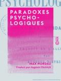 Auguste Dietrich et Max Nordau - Paradoxes psychologiques.
