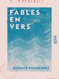 Auguste Doudement - Fables en vers - Suivies de pièces diverses.