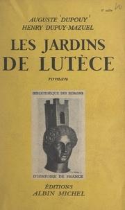Auguste Dupouy et Henry Dupuy-Mazuel - Les jardins de Lutèce.