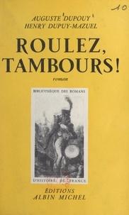 Auguste Dupouy et Henry Dupuy-Mazuel - Roulez, tambours !.