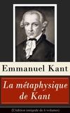 Auguste Durand et Victor Delbos - La métaphysique de Kant (L'édition intégrale de 6 volumes) - Doctrine de la vertu + La Métaphysique des mœurs + Prolégomènes à toute métaphysique future + Rêves d'un homme qui voit des esprits etc..