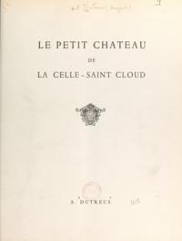 Auguste Dutreux et Douchan Stanimirovitch - Le petit château de la Celle-Saint Cloud.