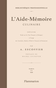 Auguste Escoffier - L'Aide-Mémoire culinaire.