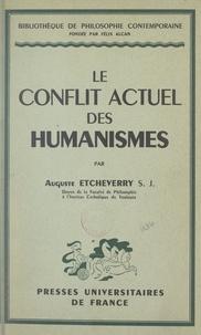 Auguste Etcheverry et René Le Senne - Le conflit actuel des humanismes.