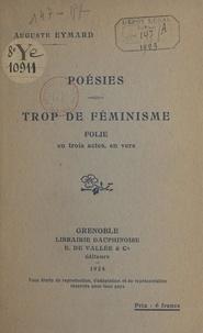 Auguste Eymard - Poésies. Trop de féminisme - Folie en trois actes, en vers.