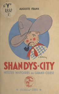 Auguste Frank et A. Lestrohan - Shandys-City - Petites histoires du Grand-Ouest.