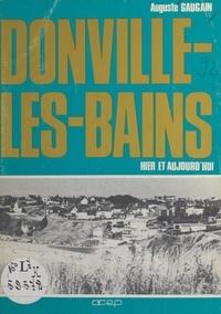 Auguste Gaugain et Jacques Maçon - Donville-les-Bains - Hier et aujourd'hui.