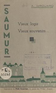Auguste Girouard - Saumur - Vieux logis, vieux souvenirs.
