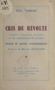 Auguste Gorion et Manuel Devaldès - Cris de révolte contre l'iniquité sociale et les exploiteurs du peuple - Recueil de poésies révolutionnaires.