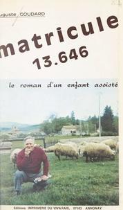 Auguste Goudard et André Rouche - Matricule 13.646 - Le roman d'un enfant assisté.