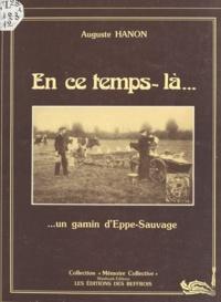 Auguste Hanon - En ce temps-là... un gamin d'Eppe-Sauvage.