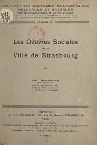 Auguste Herrmann - Les œuvres sociales de la ville de Strasbourg.