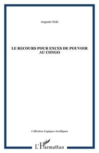 Auguste Iloki - Le recours pour excès de pouvoir au Congo.