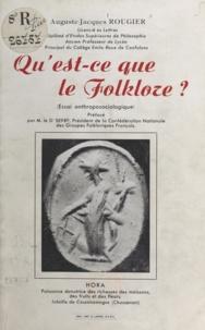 Auguste-Jacques Rougier et Jean-Marie Serre - Qu'est-ce que le Folklore ? - Essai anthroposociologique.