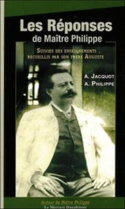 Les réponses de Maître Philippe suivies des enseignements recueillis par son frère Auguste.pdf