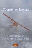 Auguste Jausseran - Coureur de Nuages - Carnet de route d'un pilote du Grand Nord.