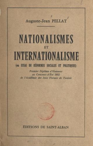 Nationalismes et internationalisme ou Essai de réformes sociales et politiques. Ou Essai de réformes sociales et politiques