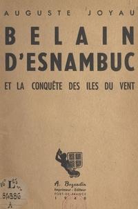 Auguste Joyau et André Couret - Belain d'Esnambuc et la conquête des Îles du Vent - Illustré de 2 cartes et de 10 gravures en hors texte.
