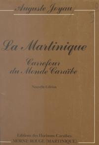 Auguste Joyau - La Martinique - Carrefour du monde caraïbe.