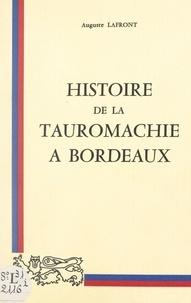 Auguste Lafront et  Collectif - Histoire de la tauromachie à Bordeaux.