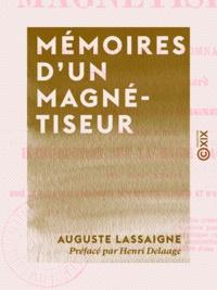 Auguste Lassaigne et Henri Delaage - Mémoires d'un magnétiseur - Contenant la biographie de la somnambule Prudence Bernard.
