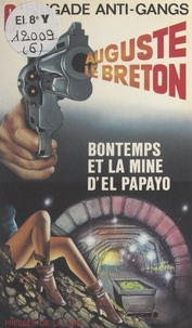 Auguste Le Breton - Bontemps et la mine d'El Papayo.