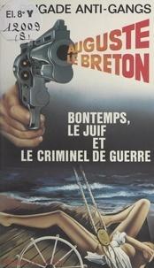 Auguste Le Breton - Bontemps, le Juif et le criminel de guerre.