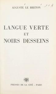 Auguste Le Breton et  Piem - Langue verte et noirs desseins.