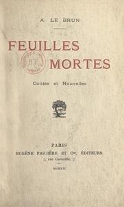 Auguste Le Brun - Feuilles mortes - Contes et nouvelles.