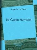 Auguste le Pileur et Jean-Baptiste Léveillé - Le Corps humain.