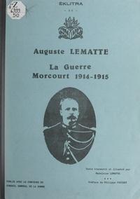 Auguste Lematte et Madeleine Lematte - La guerre, Morcourt 1914-1915.