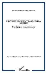 Auguste-Léopold Mbondé Mouangué - Pouvoirs et conflit dans Jèki la Njambé - Une épopée camerounaise.
