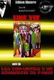 Auguste Leroux et Guy de Maupassant - Une vie (suivi de Les Dimanches d'un bourgeois de Paris) - Edition intégrale & entièrement illustrée par Auguste Leroux.