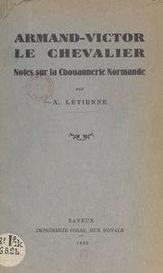 Auguste Létienne - Armand-Victor Le Chevalier - Notes sur la Chouannerie normande.