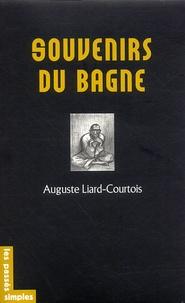 Auguste Liard-Courtois - Souvenirs du bagne.