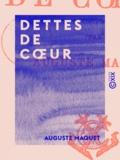 Auguste Maquet - Dettes de cœur.