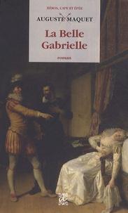 Auguste Maquet - La Belle Gabrielle.