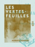Auguste Maquet - Les Vertes-Feuilles.