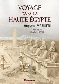 Auguste Mariette - Voyage dans la Haute Egypte.