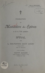 Auguste Maugenre - Fondation du monastère des Épines et de la ville primitive de Spinal par le roi-pontife Saint-Goëry, et par son coadjuteur Saint Auger.