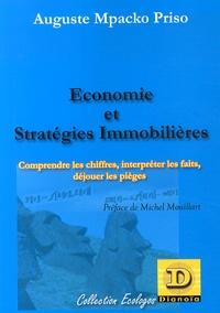 Auguste Mpacko Priso - Economie et stratégies immobilières - Comprendre les chiffres, interpréter les faits, déjouer les pièges.