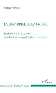 La dynamique de la nature- Etude sur le thème du vide dans l'histoire de la philosophie des sciences - Auguste Nsonsissa |
