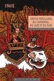 Auguste Pavie - Contes populaires du Cambodge, du Laos et du Siam.