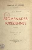 Auguste Prénat et L. Paret - Promenades foréziennes.
