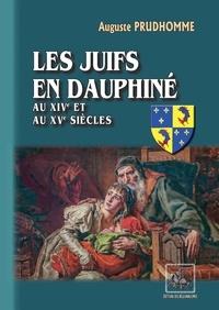 Auguste Prudhomme - Les juifs en Dauphiné aux XIVe et XVe siècles.