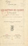 Auguste Puis - Les lettres de cachet à Toulouse au XVIIIe siècle - D'après les documents conservés aux Archives départementales.
